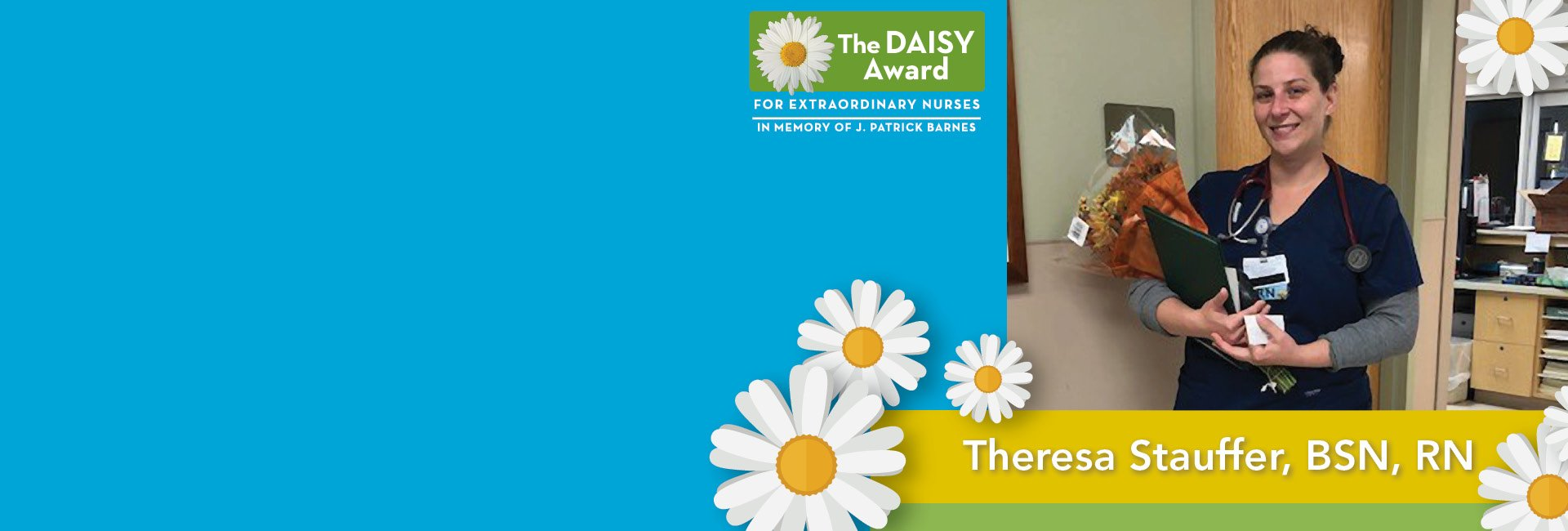 DAISY Award Theresa Stauffer, BSN, RN, Fourth Floor